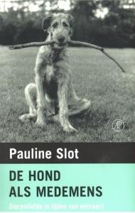 de hond als medemens Pailine Slot